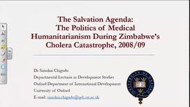 Thumbnail for entry The Salvation Agenda: Politics and Medical Humanitarianism During Zimbabwe's Cholera Catastrophe - Simukai Chigudu