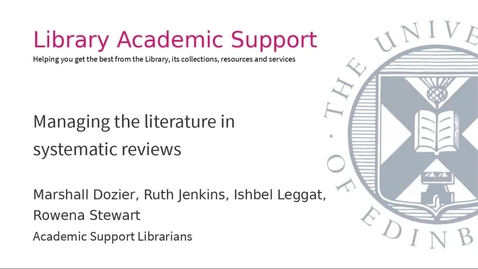 Thumbnail for entry Managing the literature in systematic reviews (Dissertation Festival)