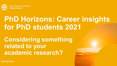 Thumbnail for entry PhD Horizons 2021: Considering something related to your academic research?