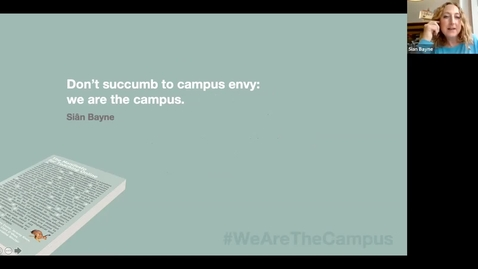 Thumbnail for entry The Manifesto for Teaching Online: Professor Sian Bayne discusses 'We are the campus'