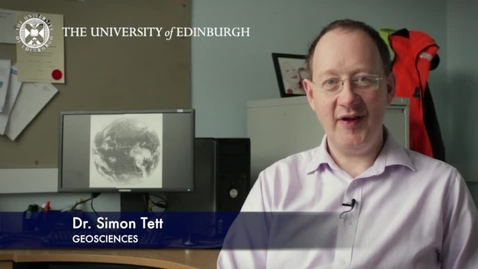 Thumbnail for entry Simon Tett - Geoscience- Research In A Nutshell - School of GeoSciences -30/03/2013