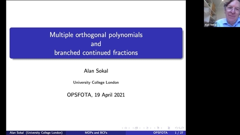 Thumbnail for entry Multiple orthogonal polynomials and branched continued fractions: An unexpected connection - Alan Sokal