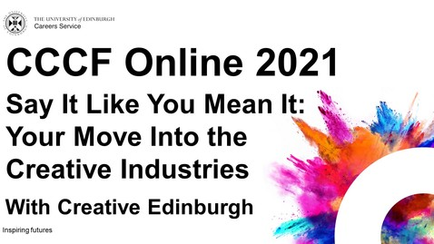 Thumbnail for entry Say It Like You Mean It: Your Move Into the Creative Industries (CCCF Online 2021)