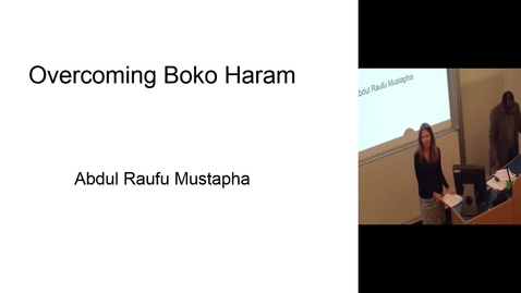 Thumbnail for entry Overcoming Boko Haram - Abdul Raufu Mustapha