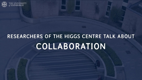 Thumbnail for entry Higgs Centre Researchers Discuss   Collaboration