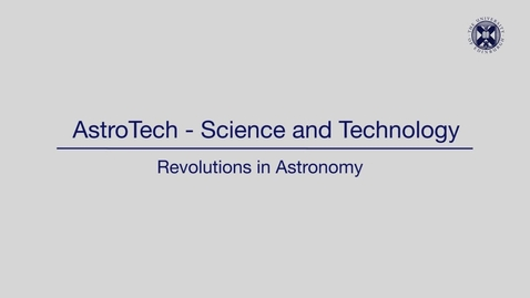 Thumbnail for entry AstroTech - Science and technology - Revolutions in astronomy