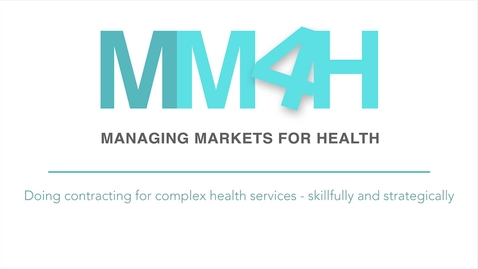 Thumbnail for entry 6.2 Doing Contracting for Complex Health Services - Skillfully and Strategically