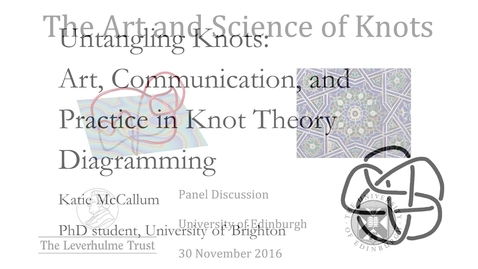 Thumbnail for entry The Art and Science of Knots: 4. Katie McCallum