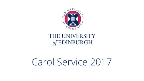 Thumbnail for entry University of Edinburgh Carol Service 2017