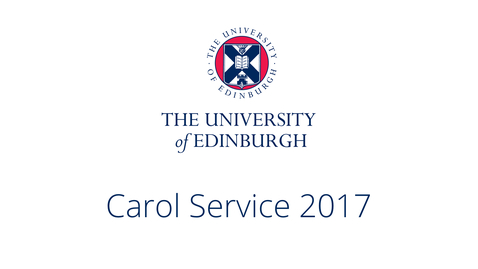 Thumbnail for entry University of Edinburgh Carol Service 2017