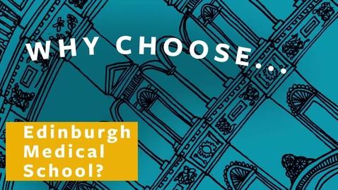 Thumbnail for entry Why choose Edinburgh Medical School?