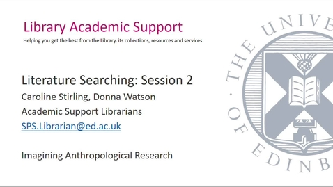 Thumbnail for entry Reimagining Social Anthropology - Introduction to literature searching (part 2)