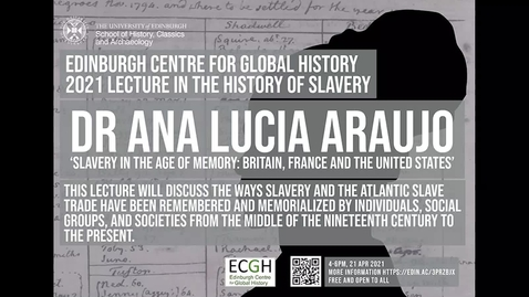 Thumbnail for entry ECGH 20201 Annual Lecture in the History of Slavery (Professor Ana Lucia Araujo)