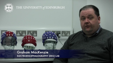 Thumbnail for entry Graham Mackenzie-Electroencephalography (EEG) Lab-Research In A Nutshell- School of Philosophy, Psychology and Language Sciences-02/07/2012