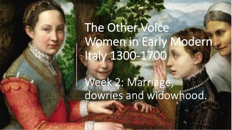 Thumbnail for entry Women in Early Modern Italy: Week 2 Marriage