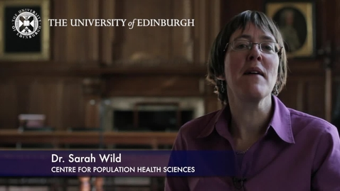 Thumbnail for entry Sarah Wild -Centre for Population Health Sciences-Research In A Nutshell- MRC Institute of Genetic and Molecular Medicine-28/05/2012