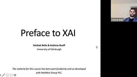 Thumbnail for entry XAI Lecture Recording - Preface to XAI (Part 1)