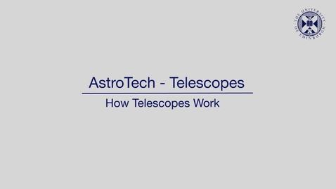 Thumbnail for entry AstroTech - Telescopes - How telescopes work