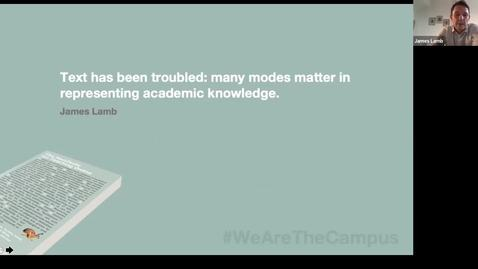 Thumbnail for entry The Manifesto for Teaching Online: Dr James Lamb 'Text has been troubled: Many modes matter in representing academic knowledge'