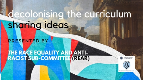 Thumbnail for entry Decolonising the Curriculum: The Podcast Series - Prof Julie Cupples in conversation with Prof Rowena Arshad