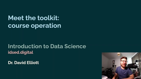 Thumbnail for entry IDS - Week 01 - 04 - Meet the toolkit: Course operation (2021)