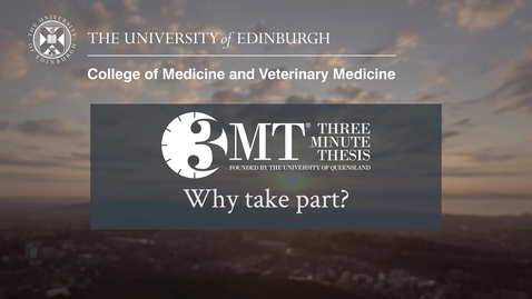 Thumbnail for entry Why take part in the Three Minute Thesis