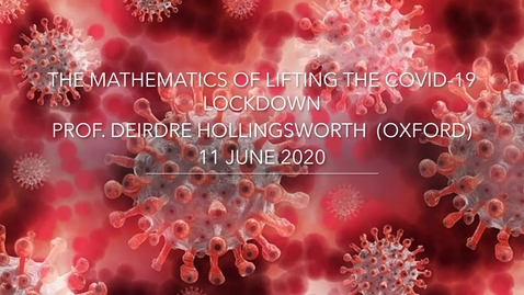Thumbnail for entry The Mathematics of Lifting the COVID-19 Lockdown