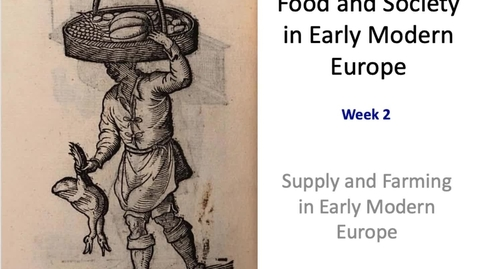 Thumbnail for entry Food and Society in Early Modern Europe: Week 2 pt 2