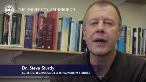 Thumbnail for entry Steve Sturdy - Science, Technology & Innovation Studies -Research In A Nutshell- School of Social and Political Science-12/07/2012