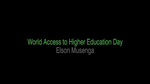 Thumbnail for entry World Access to Higher Education Day: Elson Musenga