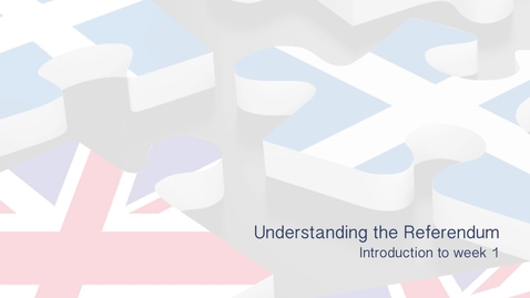 Thumbnail for entry Understanding the Referendum - Introduction to Week 1