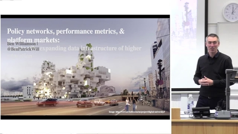 "Thumbnail for entry DE Seminar | Ben Williamson ""Policy networks, performance metrics, and market-making: charting the expanding data infrastructure of higher education"""
