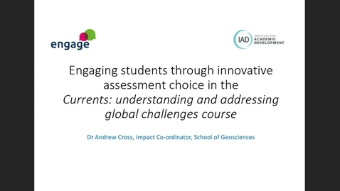 Thumbnail for entry engage: Engaging students through innovative assessment choice in the Currents: understanding and addressing global changes course