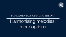Thumbnail for entry Fundamentals of music theory - Harmonising melodies - More options