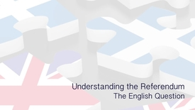 Thumbnail for entry Understanding the Referendum - The English Question
