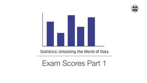 Thumbnail for entry Statistics - Exam Scores - Part 1