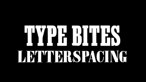 Thumbnail for entry Type Bites: Letterspacing