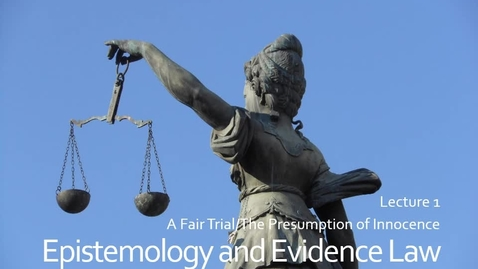 Thumbnail for entry A Fair Trial/The Presumption of Innocence