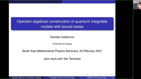 Thumbnail for entry South East Mathematical Physics seminars: Daniela Cadamuro - Operator-algebraic construction of quantum integrable models with bound states