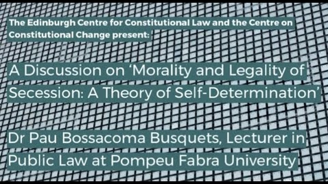 Thumbnail for entry A Discussion on 'Morality and Legality of Secession A Theory of Self Determination' -  Pau Bossacoma
