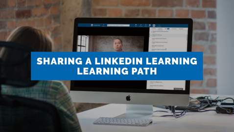 Thumbnail for entry Sharing a LinkedIn Learning Learning Path