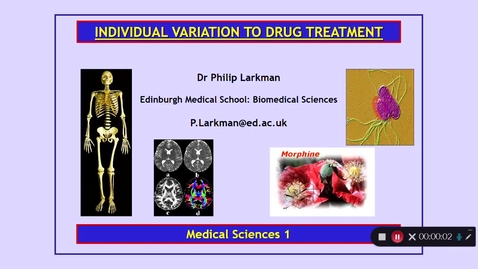 Thumbnail for entry Medical Sciences 1: Individual Variation to Drug Treatment Dr Phil Larkman