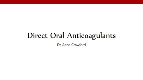 Thumbnail for entry Direct Oral Anticoagulants