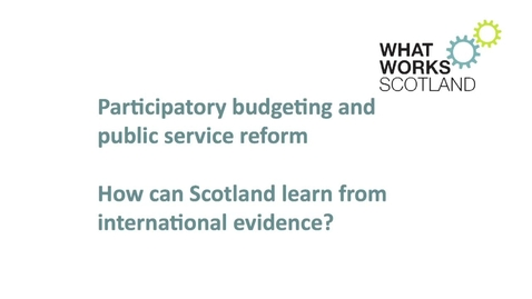 Thumbnail for entry Participatory budgeting: How can Scotland learn from international evidence?