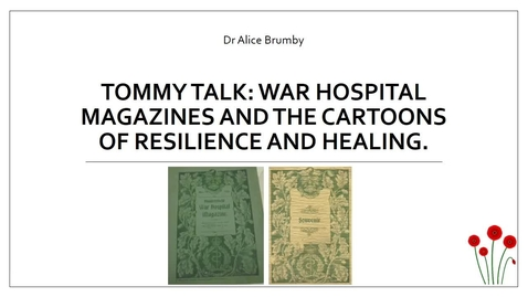 Thumbnail for entry Alice Brumby - Tommy Talk: War Hospital Magazines and the cartoons of identity