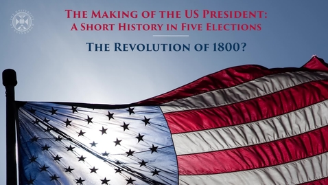 Thumbnail for entry The Making of the US President - A short history in five elections - The revolution of 1800?