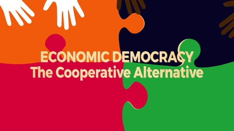 Thumbnail for entry Economic Democracy Block2 v4: The Cooperative Alternative