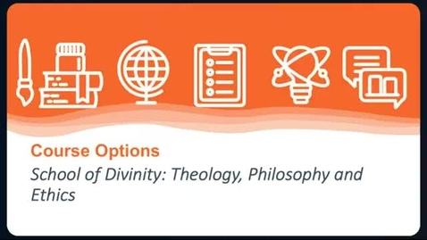 Thumbnail for entry Course Options: Theology, Philosophy and Ethics