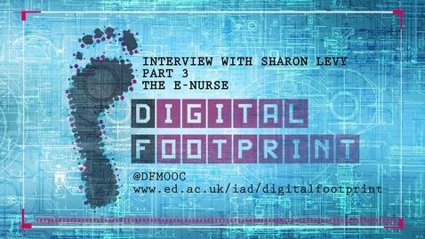 Thumbnail for entry Digital Footprint - ENurse - Sharon Levy Part 3