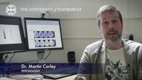 Thumbnail for entry Martin Corley-Psychology-Research In A Nutshell- School of Philosophy, Psychology and Language Sciences-04/07/2013